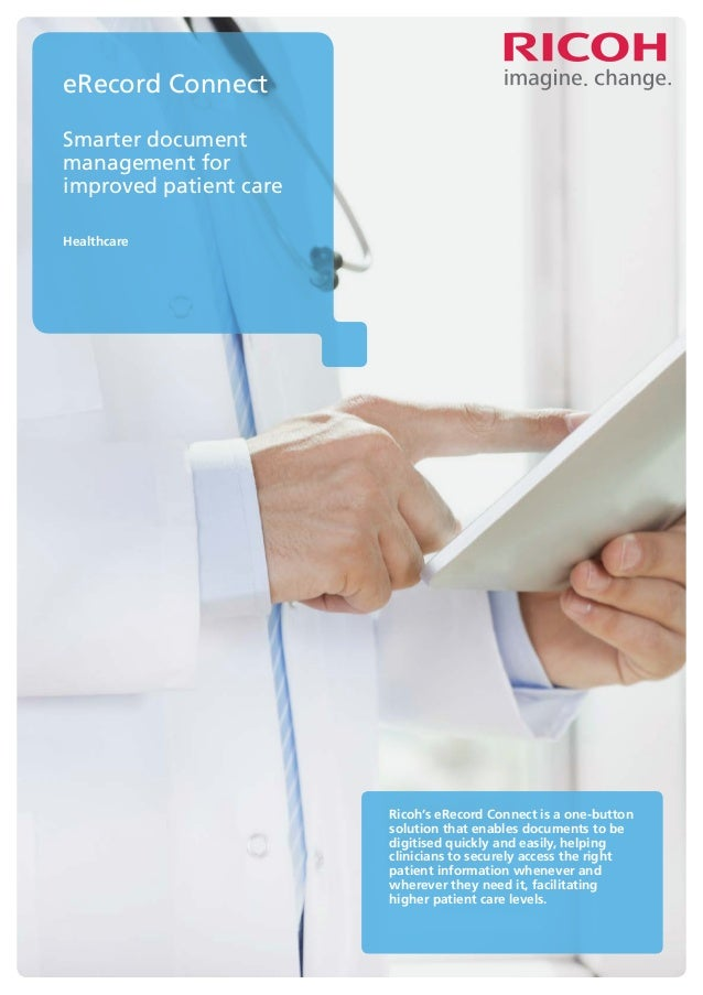 Smarter document management for improved patient care Healthcare eRecord Connect Ricoh's eRecord Connect is a one-button s...