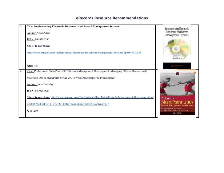 eRecords Resource Recommendations 1.   Title: Implementing Electronic Document and Record Management Systems       Author:...