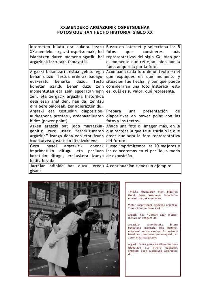 XX.MENDEKO ARGAZKIRIK OSPETSUENAK               FOTOS QUE HAN HECHO HISTORIA. SIGLO XX   Interneten bilatu eta aukera itza...