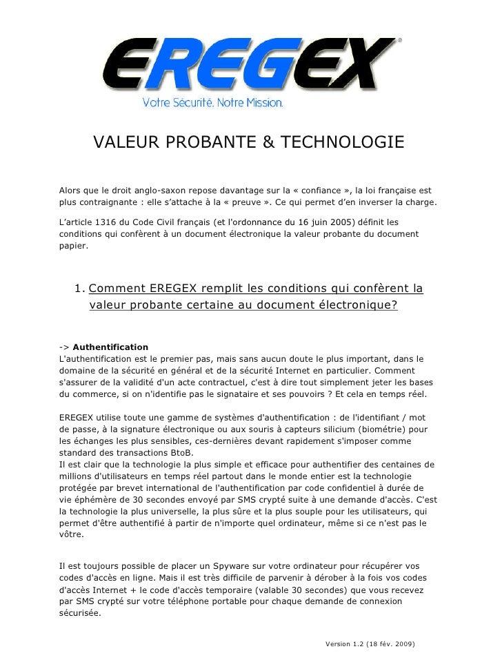 VALEUR PROBANTE & TECHNOLOGIE  Alors que le droit anglo-saxon repose davantage sur la « confiance », la loi française est ...