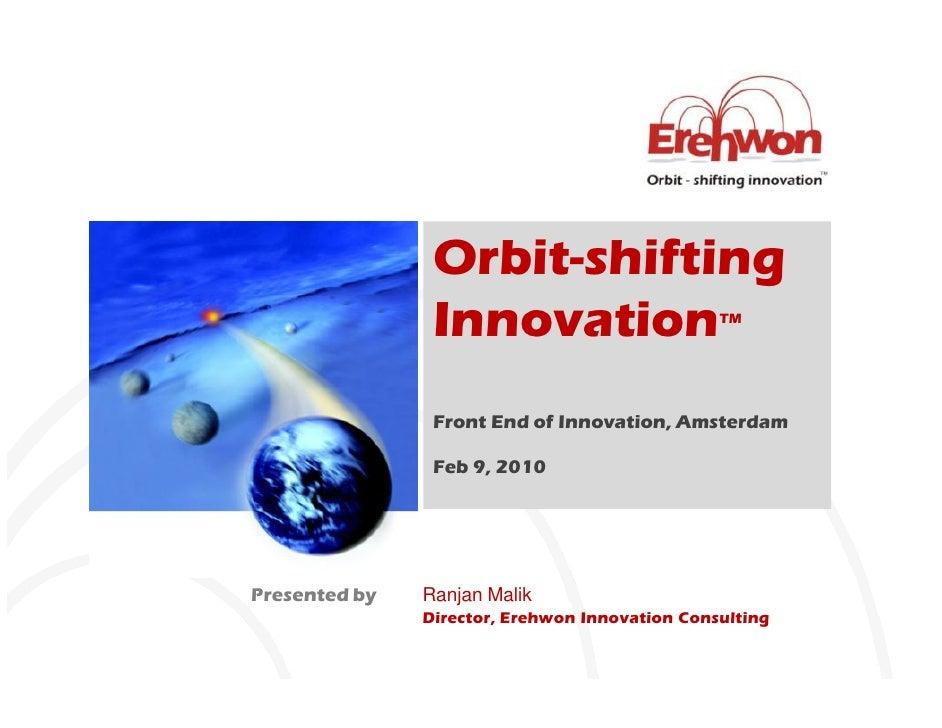Orbit-shifting                 Innovation                      TM                     Front End of Innovation, Amsterdam  ...