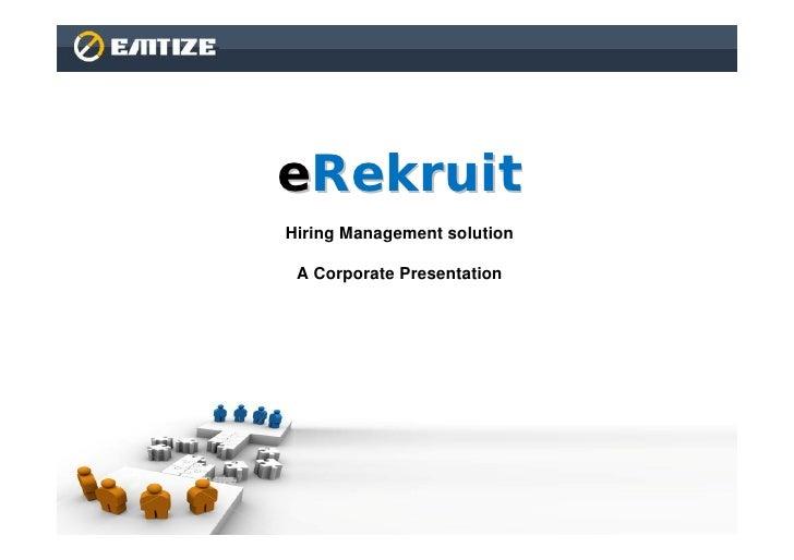 eRekruitHiring Management solution A Corporate Presentation                             1