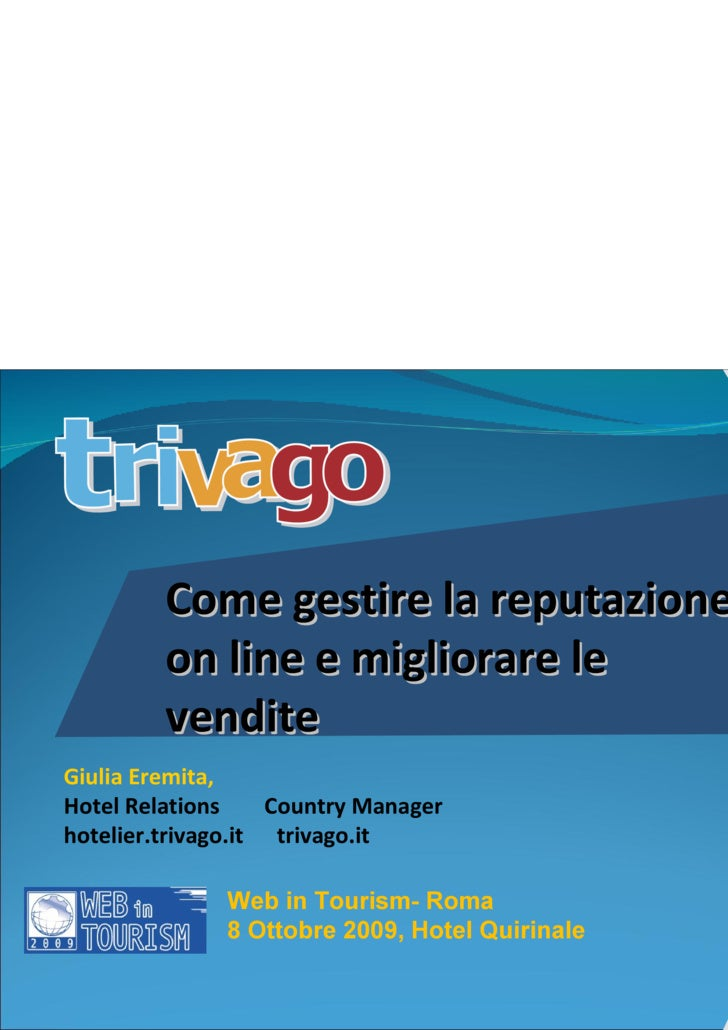 Giulia Eremita, Hotel Relations  Country Manager hotelier.trivago.it  trivago.it Web in Tourism- Roma 8 Ottobre 2009, Hote...
