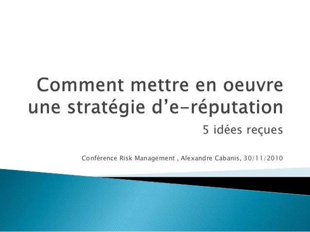 5 idées reçues Conférence Risk Management , Alexandre Cabanis, 30/11/2010