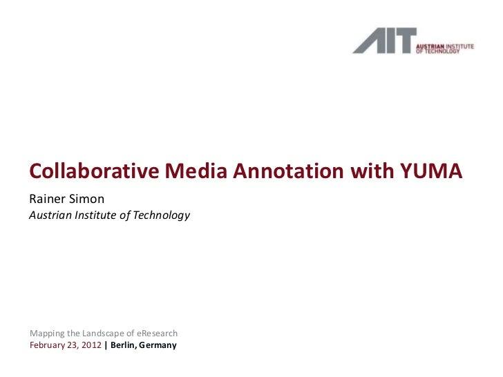 Collaborative Media Annotation with YUMA