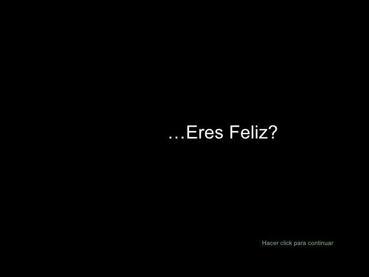 Eres feliz