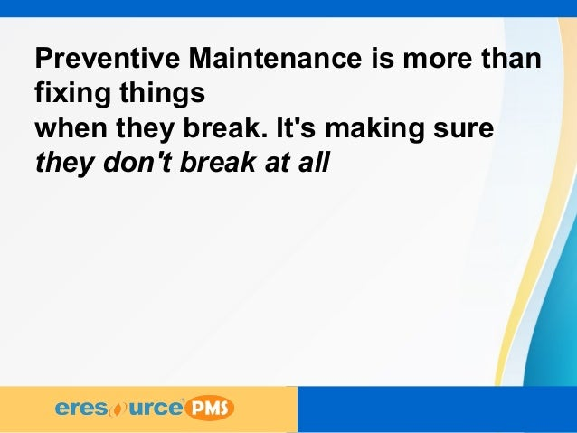 preventive system Equipment management preventative maintenance program the loss prevention unit will assist agencies in organizing and purge system.