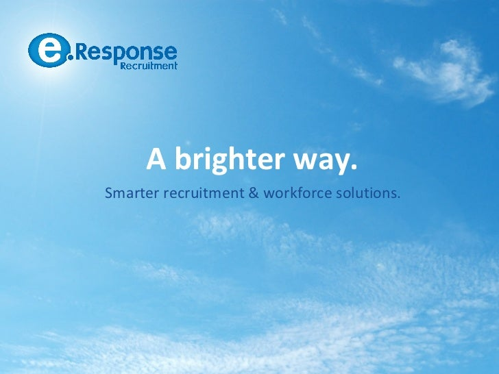 A brighter way.Smarter recruitment & workforce solutions.