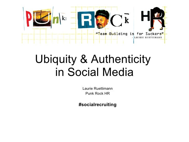 Ubiquity & Authenticity in Social Media