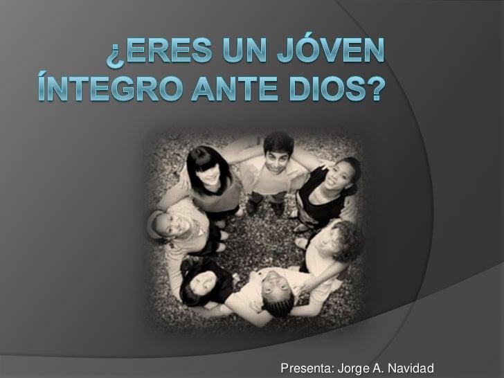 ¿Eres un joven integro ante Dios?