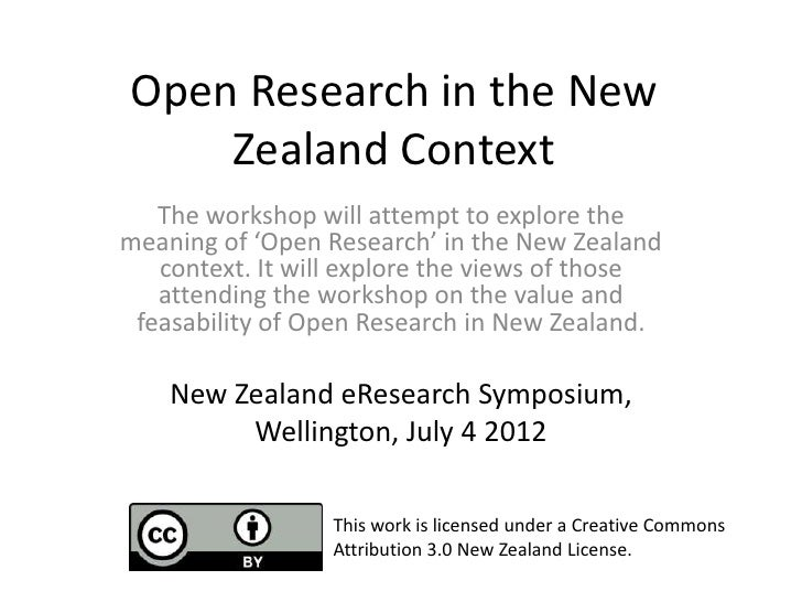 Open Research in the New    Zealand Context   The workshop will attempt to explore themeaning of 'Open Research' in the Ne...