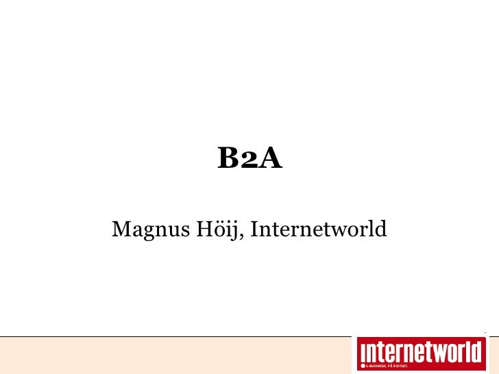 B2A Magnus Höij, Internetworld