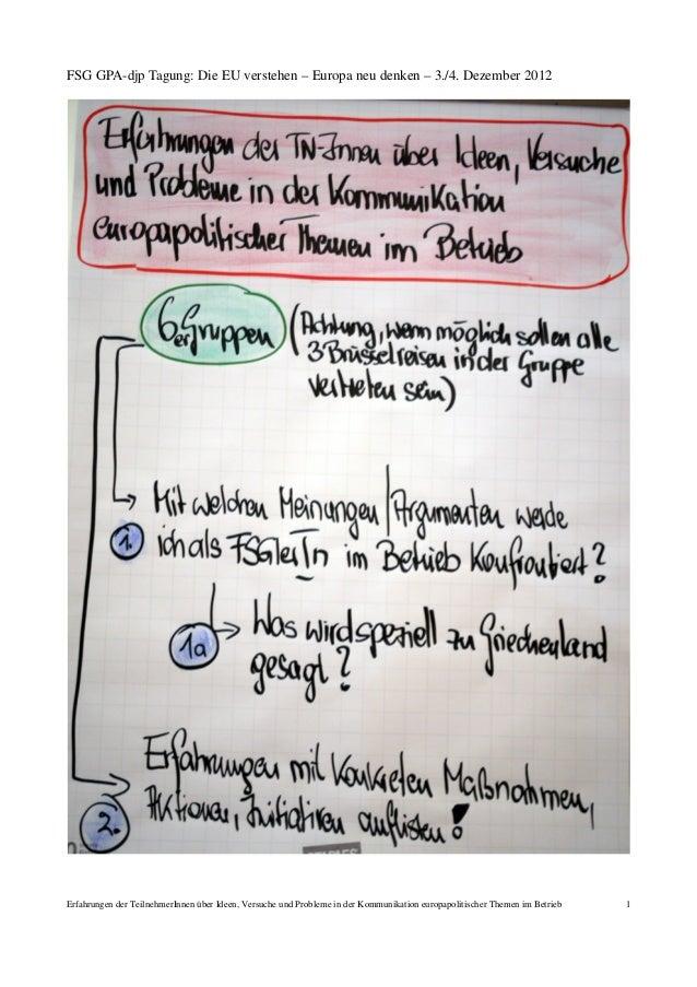 FSG GPA-djp Tagung: Die EU verstehen – Europa neu denken – 3./4. Dezember 2012Erfahrungen der TeilnehmerInnen über Ideen, ...