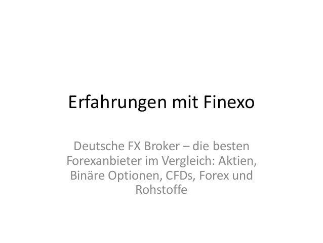 Erfahrungen mit Finexo Deutsche FX Broker – die besten Forexanbieter im Vergleich: Aktien, Binäre Optionen, CFDs, Forex un...