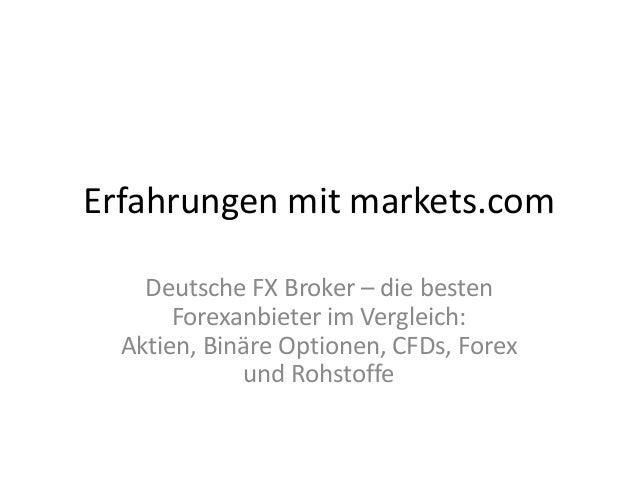 Erfahrungen mit markets.com Deutsche FX Broker – die besten Forexanbieter im Vergleich: Aktien, Binäre Optionen, CFDs, For...