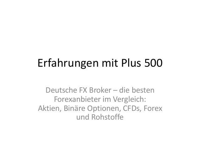 Erfahrungen mit Plus 500 Deutsche FX Broker – die besten Forexanbieter im Vergleich: Aktien, Binäre Optionen, CFDs, Forex ...