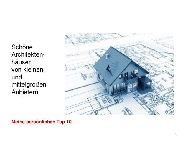 1 Schöne Architekten- häuser von kleinen und mittelgroßen Anbietern Meine persönlichen Top 10 http://unsere-erfahrung-mit-...