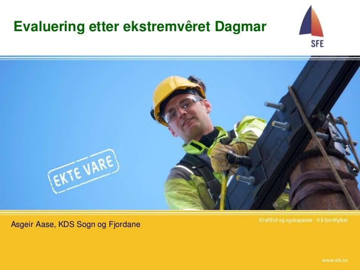 Evaluering etter ekstremvêret DagmarAsgeir Aase, KDS Sogn og Fjordane