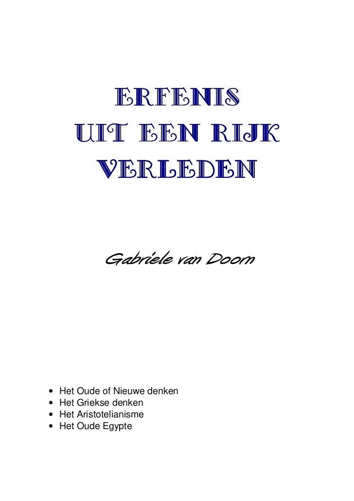 ERFENIS       UIT EEN RIJK           VERLEDEN            Gabriele van Doorn•   Het Oude of Nieuwe denken•   Het Griekse de...