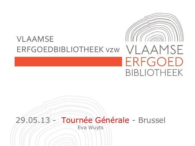 Tournée Générale 29 mei 2013   Vlaamse Erfgoedbibliotheek