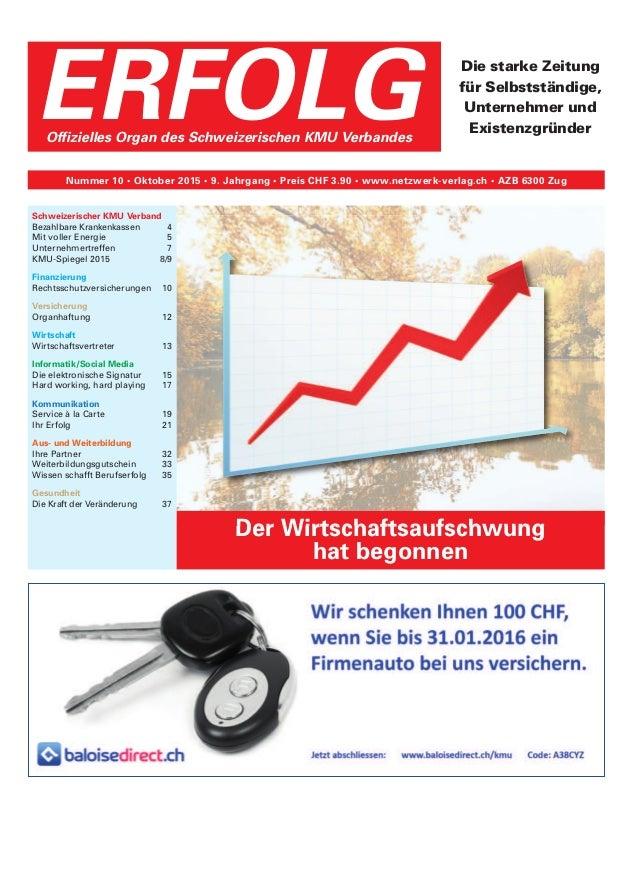 ERFOLGOffizielles Organ des Schweizerischen KMU Verbandes Nummer 10 • Oktober 2015 • 9. Jahrgang • Preis CHF 3.90 • www.ne...