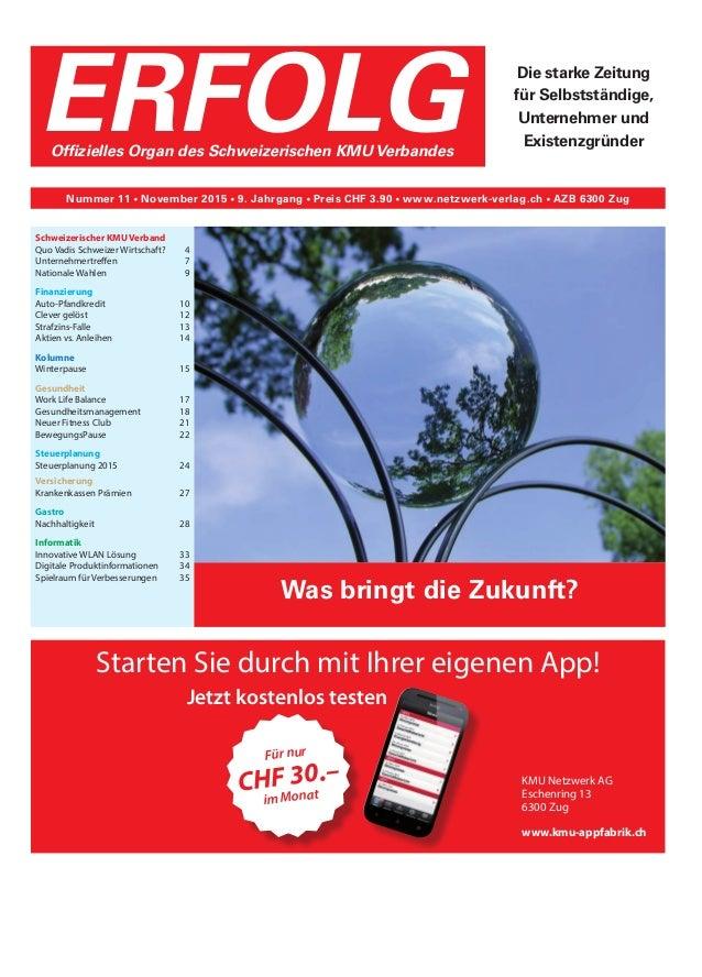 Schweizerischer KMU Verband Quo Vadis Schweizer Wirtschaft? 4 Unternehmertreffen7 Nationale Wahlen 9 Finanzierung Auto-...