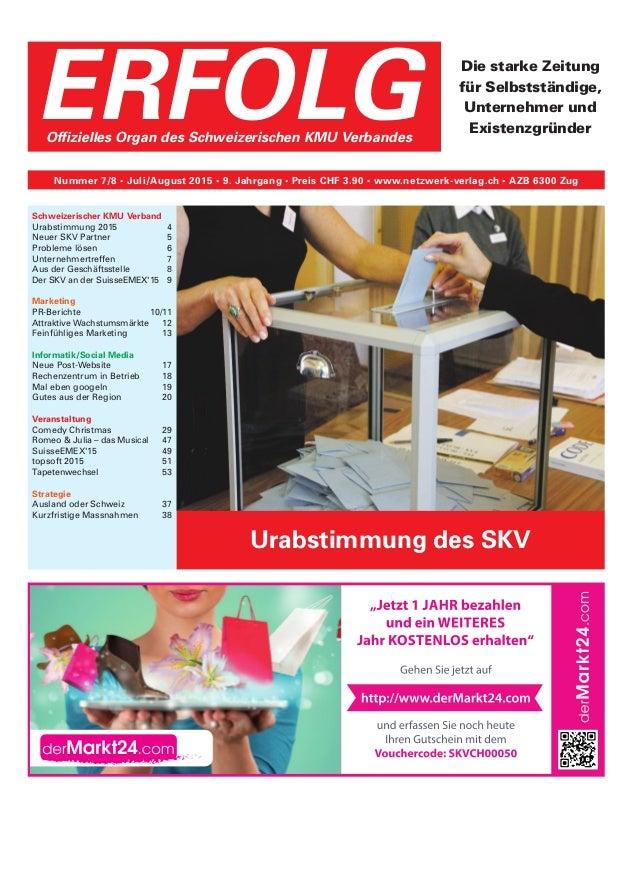 ERFOLGOffizielles Organ des Schweizerischen KMU Verbandes Nummer 7/8 • Juli/August 2015 • 9. Jahrgang • Preis CHF 3.90 • w...