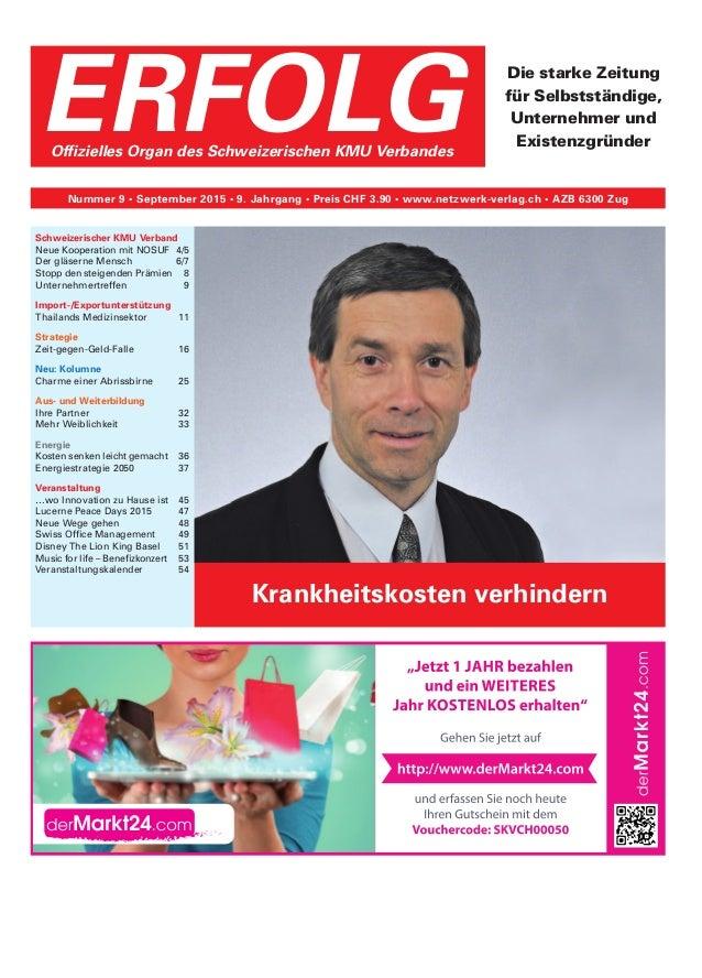 ERFOLGOffizielles Organ des Schweizerischen KMU Verbandes Nummer 9 • September 2015 • 9. Jahrgang • Preis CHF 3.90 • www.n...