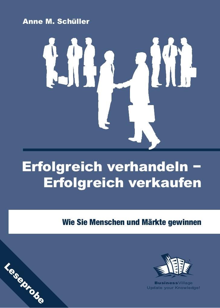 Anne M. Schüller          Erfolgreich verhandeln −         Erfolgreich verkaufen                Wie Sie Menschen und Märkt...