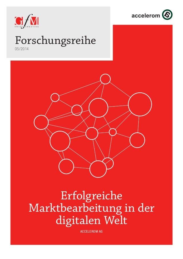 Erfolgreiche Marktbearbeitung in der digitalen Welt Accelerom AG Forschungsreihe 05/2014