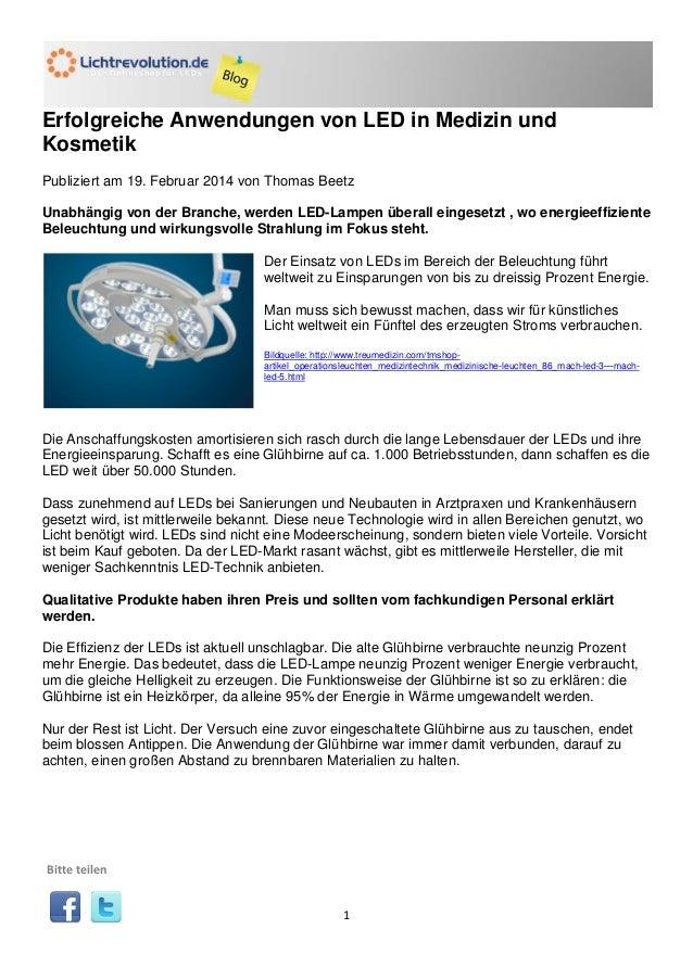 1 Erfolgreiche Anwendungen von LED in Medizin und Kosmetik Publiziert am 19. Februar 2014 von Thomas Beetz Unabhängig von ...