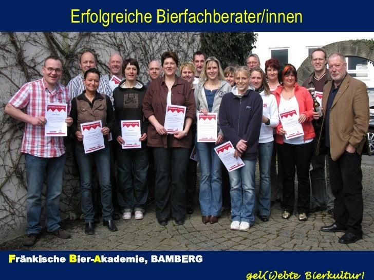 Erfolgreiche Bierfachberater/innenFränkische Bier-Akademie, BAMBERG                                    gel(i)ebte Bierkult...