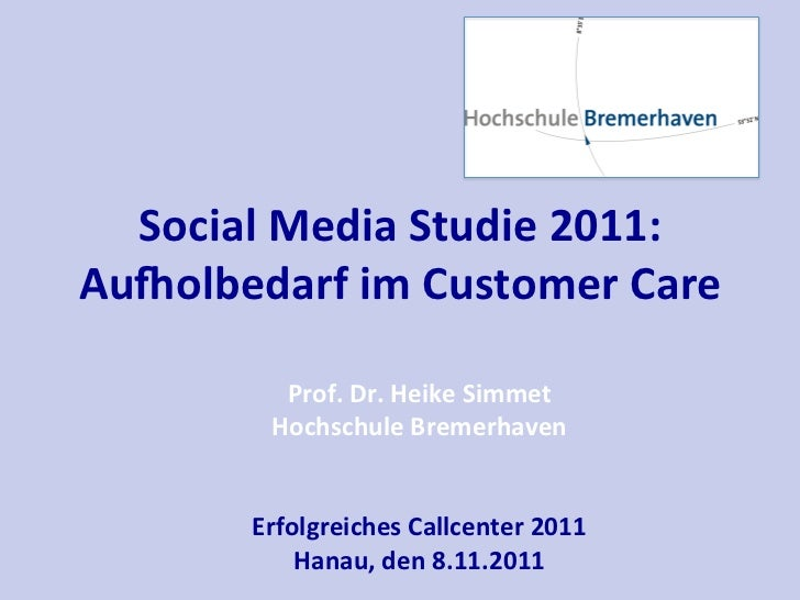 Social	  Media	  Studie	  2011:	  Au2olbedarf	  im	  Customer	  Care	                                	               Prof....