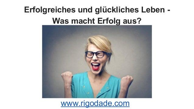 Erfolgreiches und glückliches Leben - Was macht Erfolg aus? www.rigodade.com