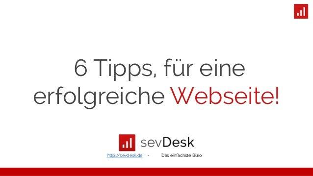 6 Tipps, für eine erfolgreiche Webseite! http://sevdesk.de - Das einfachste Büro