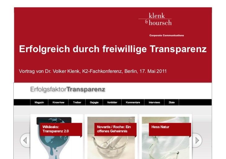 Erfolgreich durch freiwillige Transparenz   Vortrag von Dr. Volker Klenk, K2-Fachkonferenz, Berlin, 17. Mai 2011Klenk & Ho...