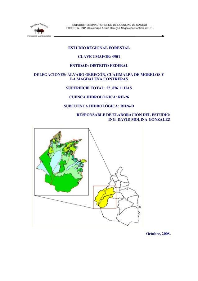 ESTUDIO REGIONAL FORESTAL DE LA UNIDAD DE MANEJO FORESTAL 0901 (Cuajimalpa-Alvaro Obregon-Magdalena Contreras) D. F. ESTUD...
