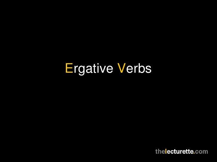 Ergative Verbs