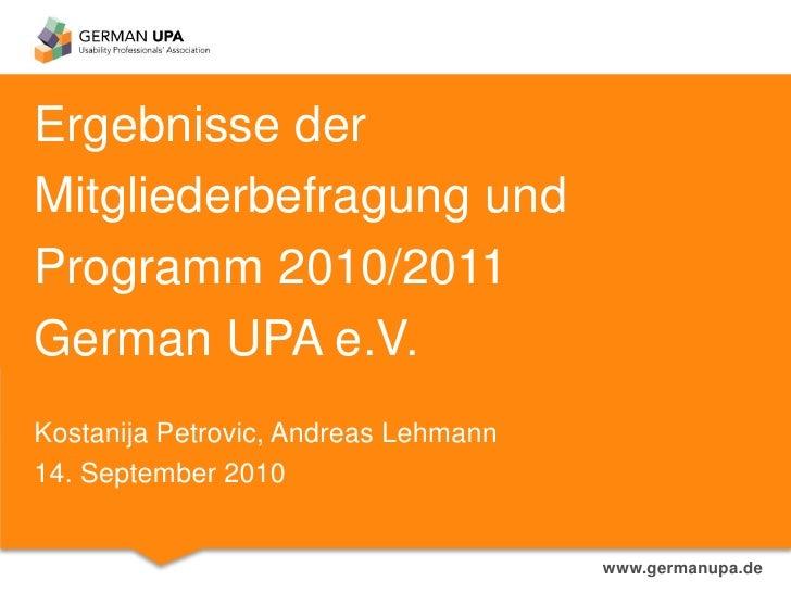 ErgebnissederMitgliederbefragung und Programm 2010/2011German UPA e.V.Kostanija Petrovic, Andreas Lehmann14. September 201...