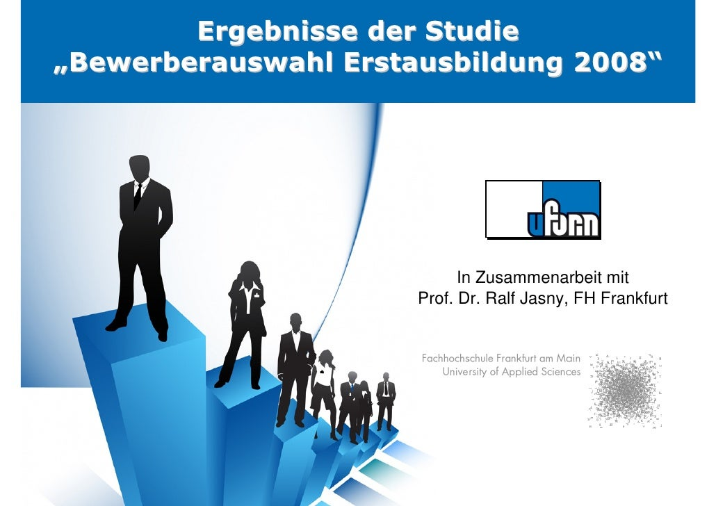 """Ergebnisse der Studie""""Bewerberauswahl Erstausbildung 2008""""                            In Zusammenarbeit mit               ..."""