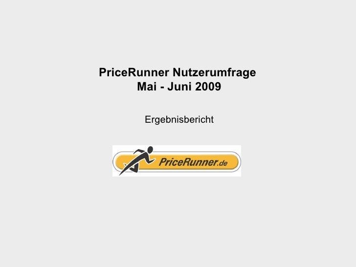 PriceRunner Nutzerumfrage       Mai - Juni 2009         Ergebnisbericht