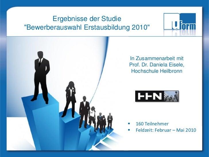 """Ergebnisse der Studie""""Bewerberauswahl Erstausbildung 2010""""                              In Zusammenarbeit mit             ..."""
