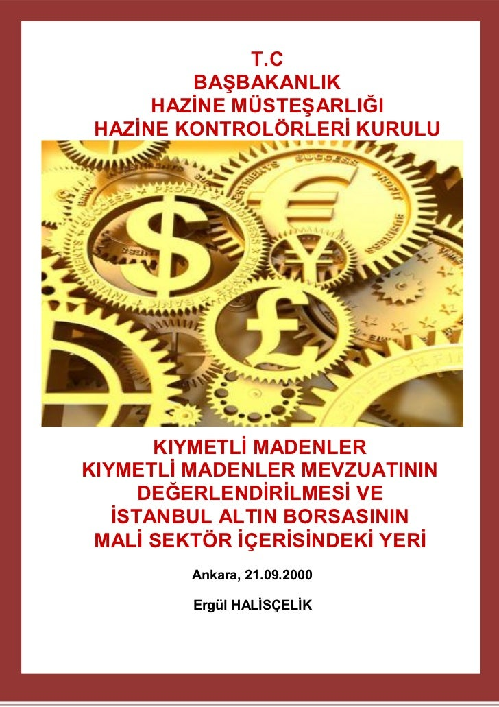 Precious Metals, Evaluation of the Legislation of Precious Metals and Status of the Istanbul Gold Exchange in Finance Sector