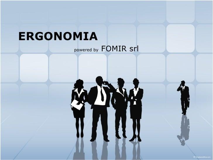 ERGONOMIA powered by  FOMIR srl