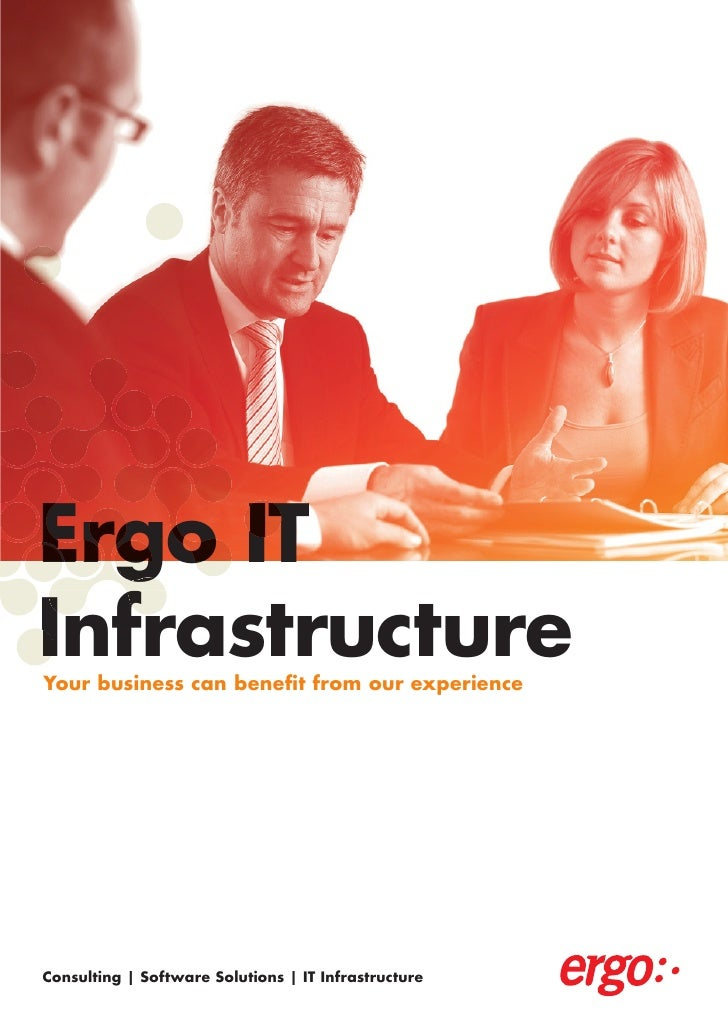 Ergo IT Infrastructure Your business can benefit from our experience     Consulting | Software Solutions | IT Infrastructu...