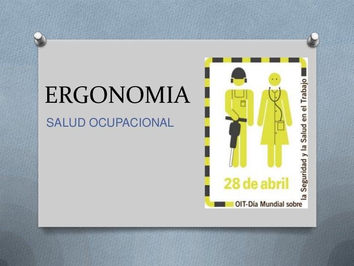 ERGONOMIA<br />SALUD OCUPACIONAL<br />