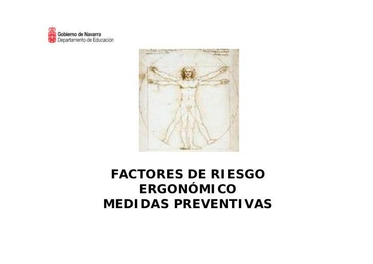 FACTORES DE RIESGO    ERGONÓMICOMEDIDAS PREVENTIVAS