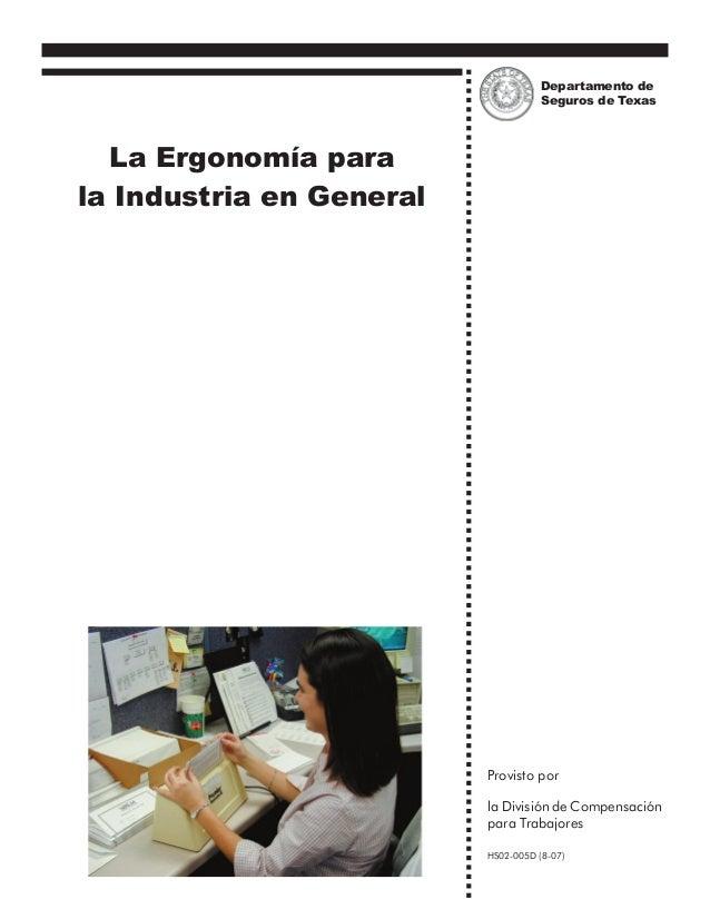La Ergonomía para la Industria en General Provisto por la División de Compensación para Trabajores HS02-005D (8-07) Depart...