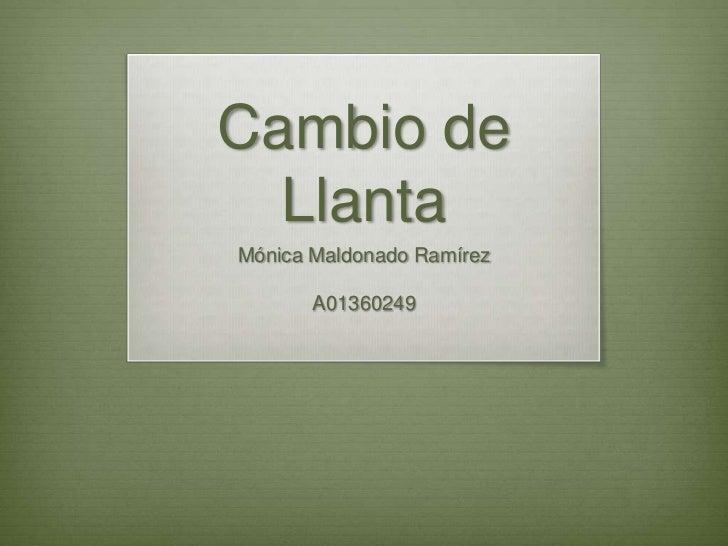 Cambio de  LlantaMónica Maldonado Ramírez       A01360249