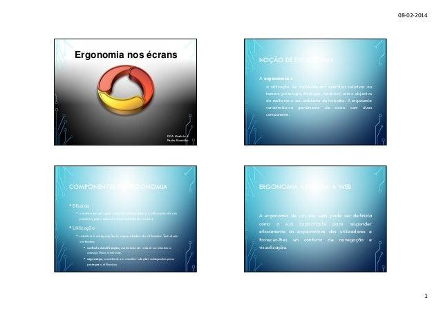 08-02-2014  Ergonomia nos écrans  NOÇÃO DE ERGONOMIA A ergonomia é  a utilização de conhecimentos científicos relativos ao...